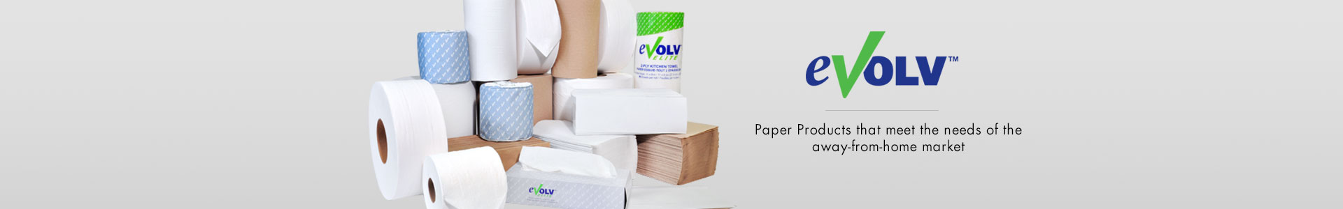 Evolv Paper Products - Paper Products that meet the needs of the away-from-home market